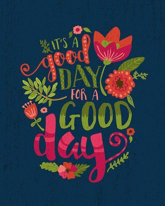 IT IS A GOODDAY